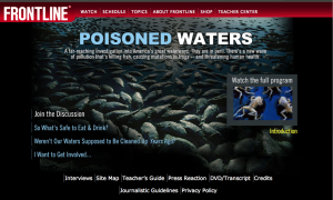 PBS' Poisoned Waters is available along with an accompanying teacher's guide at pbs.org.